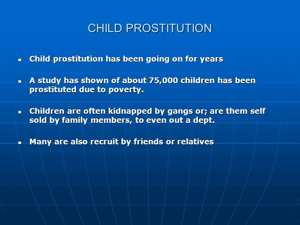 CHILD PROSTITUTION Child prostitution has been going on for years