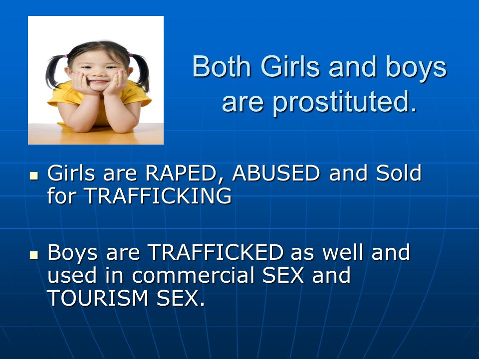 Both Girls and boys are prostituted.