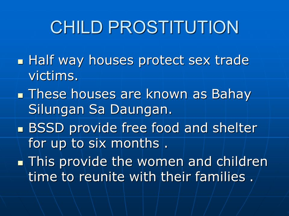 CHILD PROSTITUTION Half way houses protect sex trade victims.