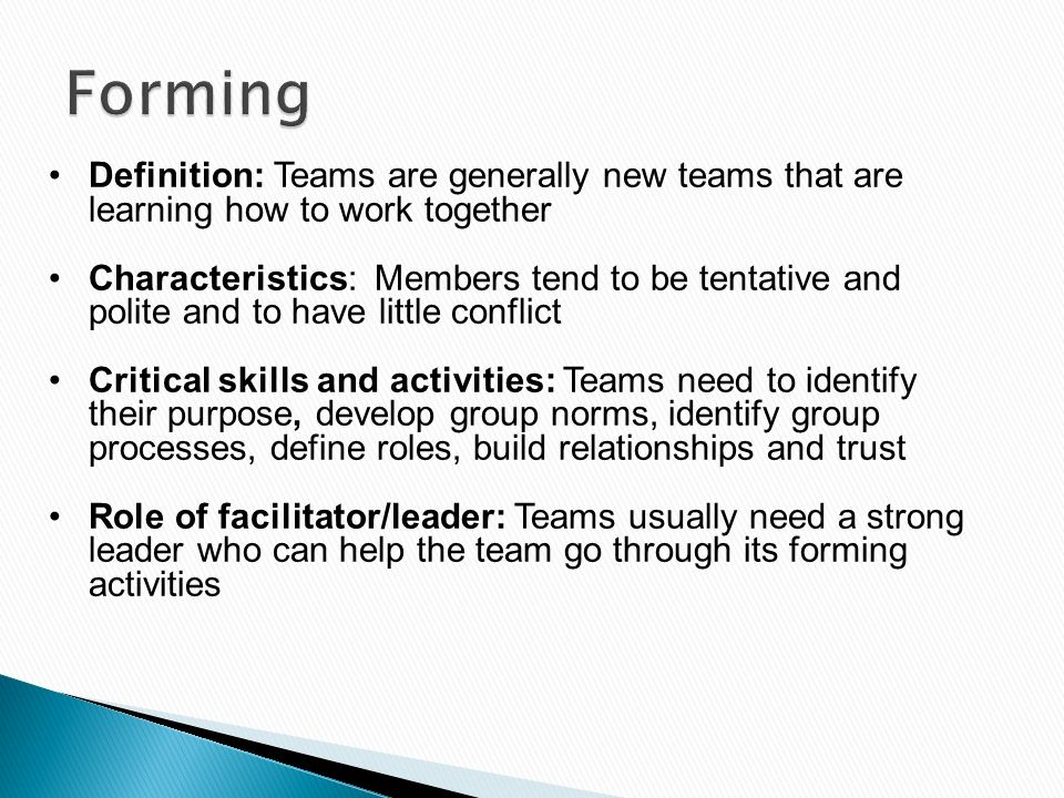 Forming Definition: Teams are generally new teams that are learning how to work together.