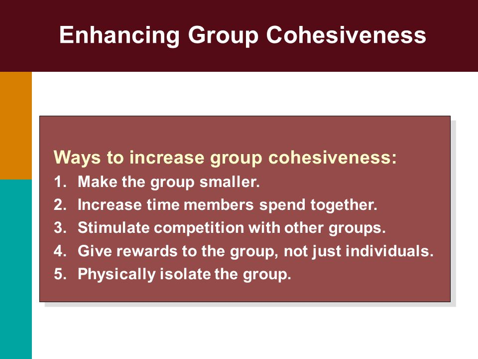 Enhancing Group Cohesiveness