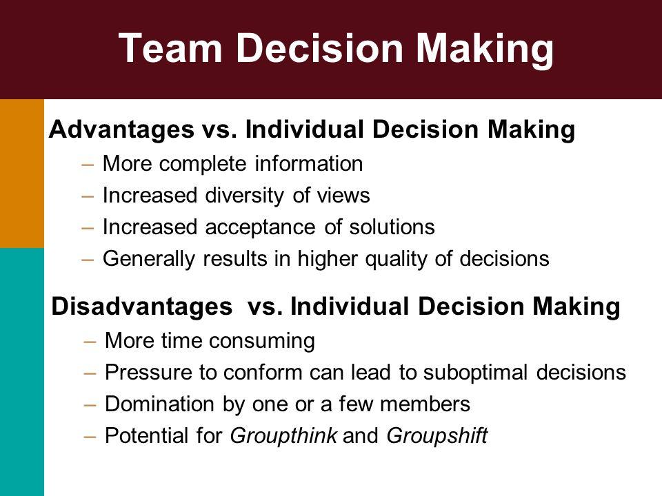 Team Decision Making Advantages vs. Individual Decision Making