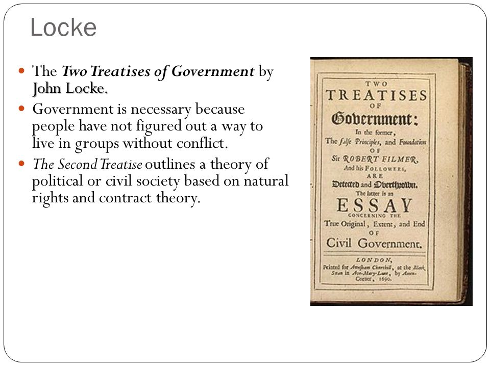 john locke and governments purpose essay John locke on the origins of human society and government locke's essay what end or purpose did locke see for people uniting in a commonwealth.