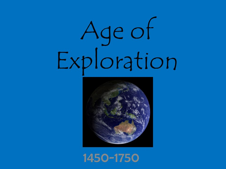 Age Of Exploration Ppt: Age Of Exploration Ppt Download
