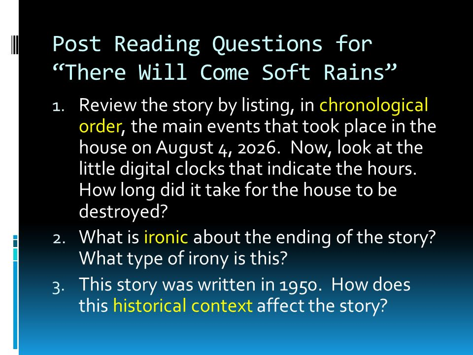 there will come soft rains questions Reading august 2026: there will come soft rains by ray bradbury as you read, you must do the following in order to be prepared for the socratic seminar scheduled for next week.