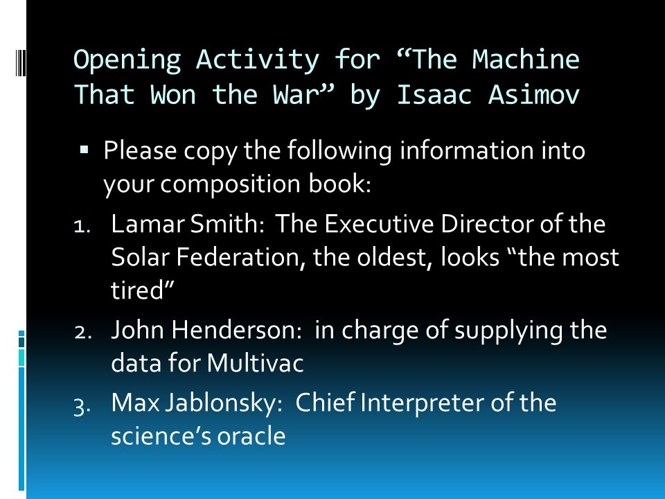 an examination of the machine that won the war by isaac asimov A study guide for isaac asimov's the machine that won the war (short stories for students) - kindle edition by cengage learning gale download it once and read it.