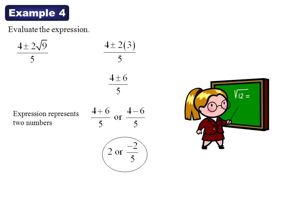 Example 4 Evaluate the expression. Expression represents two numbers