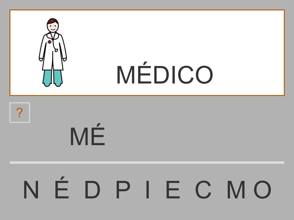 MÉDICO MÉ N É D P I E C M O