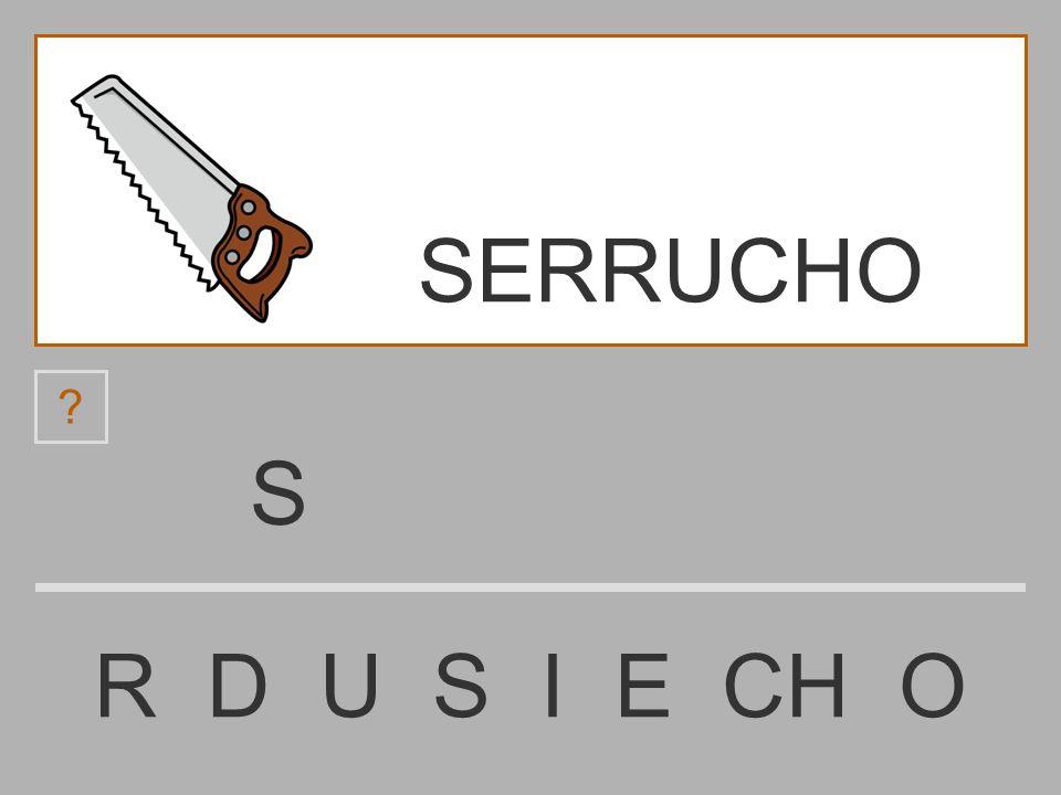SERRUCHO S R D U S I E CH O