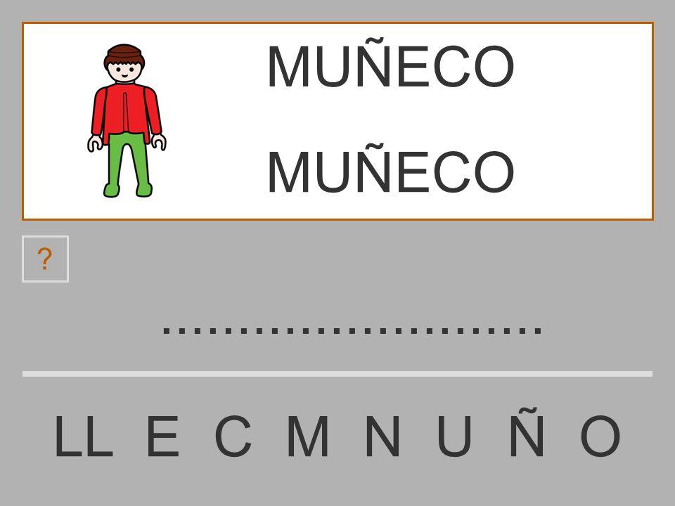 MUÑECO MUÑECO ......................... LL E C M N U Ñ O