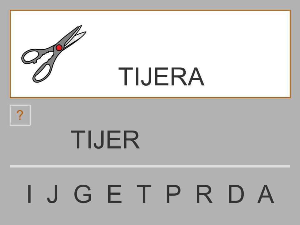 TIJERA TIJER I J G E T P R D A