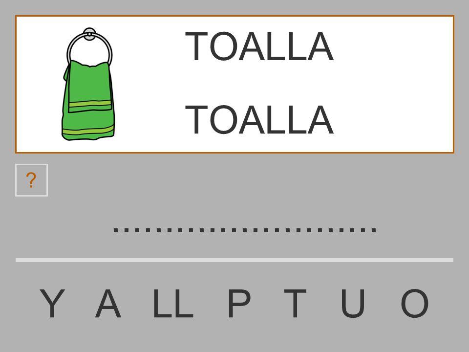 TOALLA TOALLA ......................... Y A LL P T U O