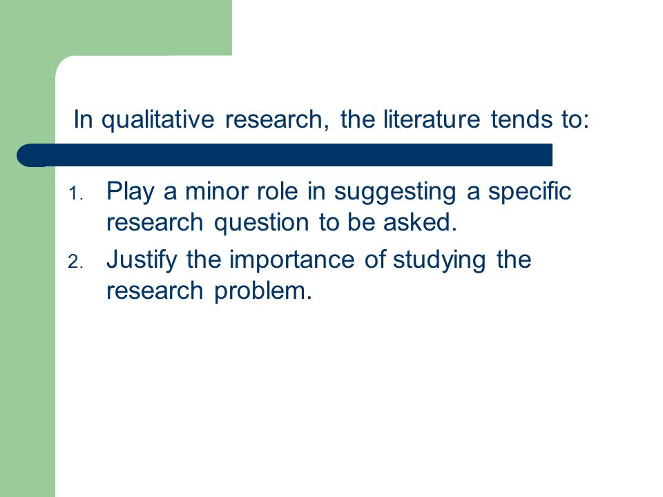 what is the primary role of literature review in a quantitative research study A study of the role of  what did you learn from reviewing your literature review  and now that you have reviewed all of the elements of the research.