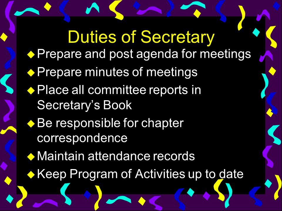 duties of a secretary of a meeting The society's publication the corporate secretary: an overview of duties and responsibilities  manage all board and committee meeting logistics, .