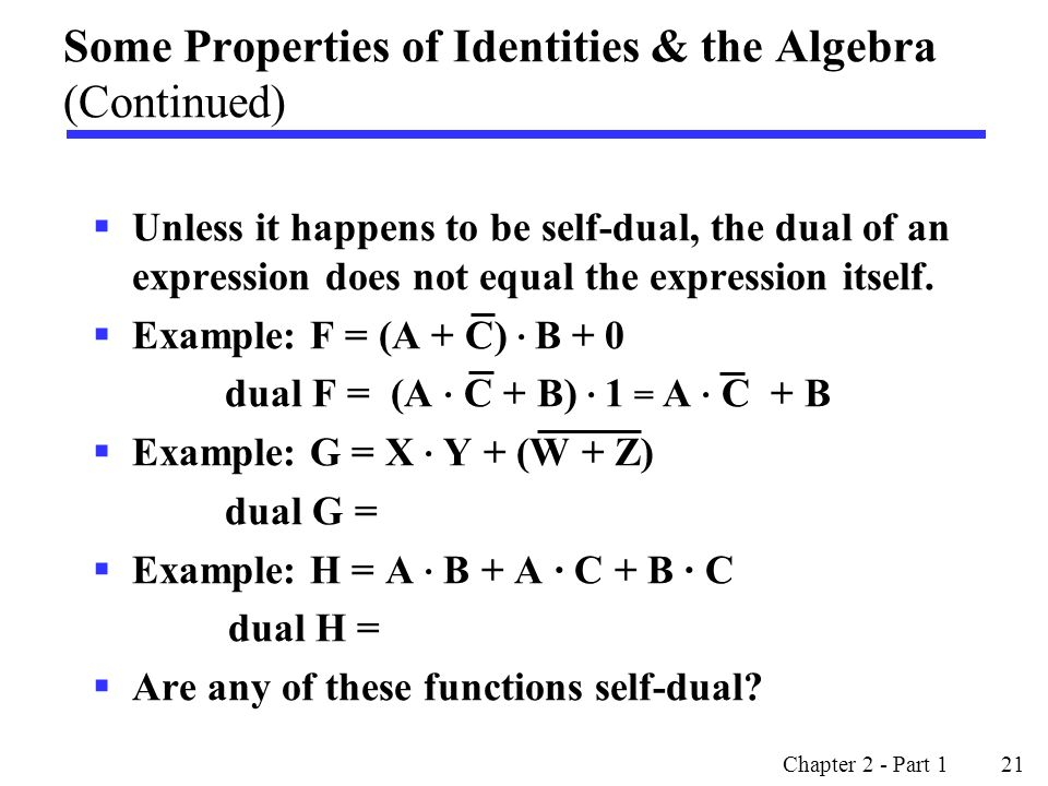 Some Properties of Identities & the Algebra (Continued)