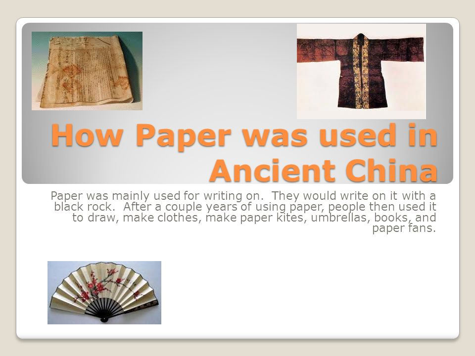 ancient china paper Details on the many advances of ancient china, for kids, just keep coming: learn how paper was invented and how silkworms are raised, and get the story on china's unique contributions to medicine, the martial arts, cooking, and art and we can't forget about the empire's most memorable contribution, and the only.