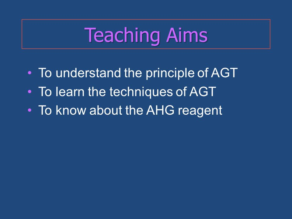 Teaching Aims To understand the principle of AGT