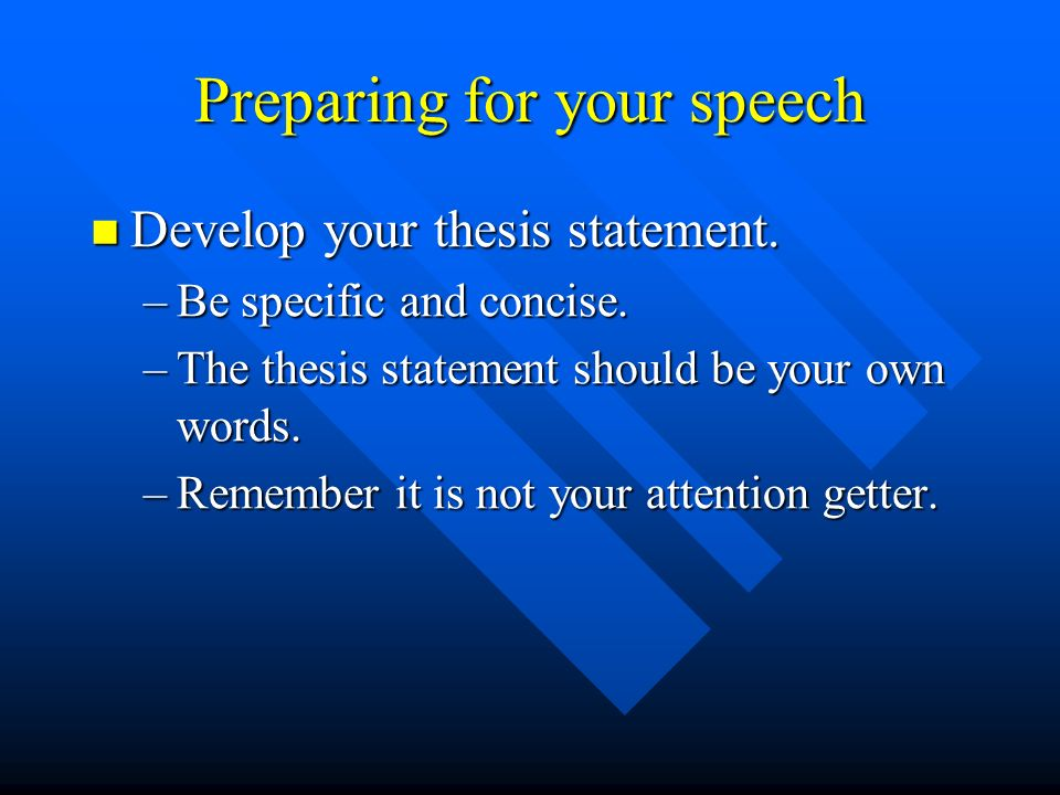 preparing a thesis statement Strong writers know how to develop a thesis statement get tips for how to  effectively write a thesis statement and define a topic that will make your  instructor.