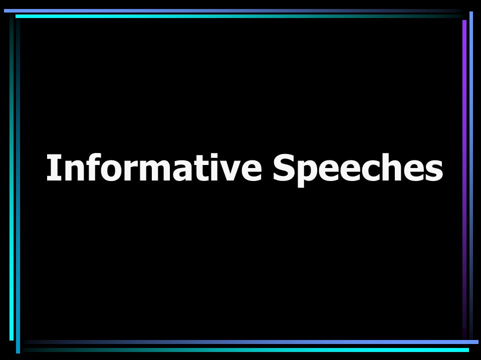 major informative speech Informative speech requirements your second major public speaking assignment is to prepare and deliver a 6 to 7 minute informative speech the informative speech conveys knowledge and understanding.