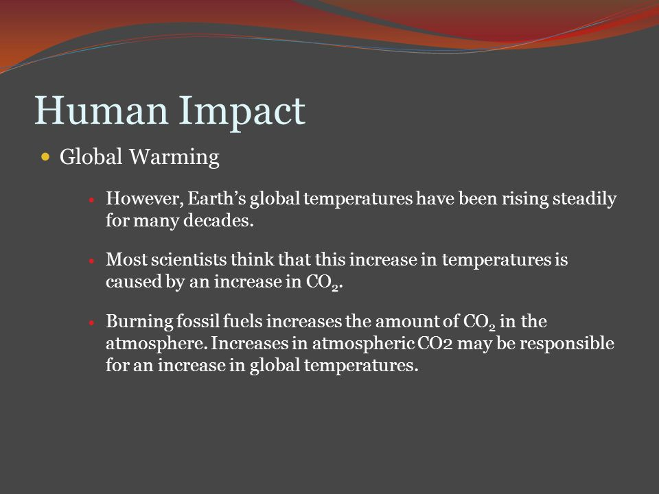 global warming and human influence Since global warming is evident, the question of whether that warming is driven  by human activities is of utmost importance the data above show the observed.