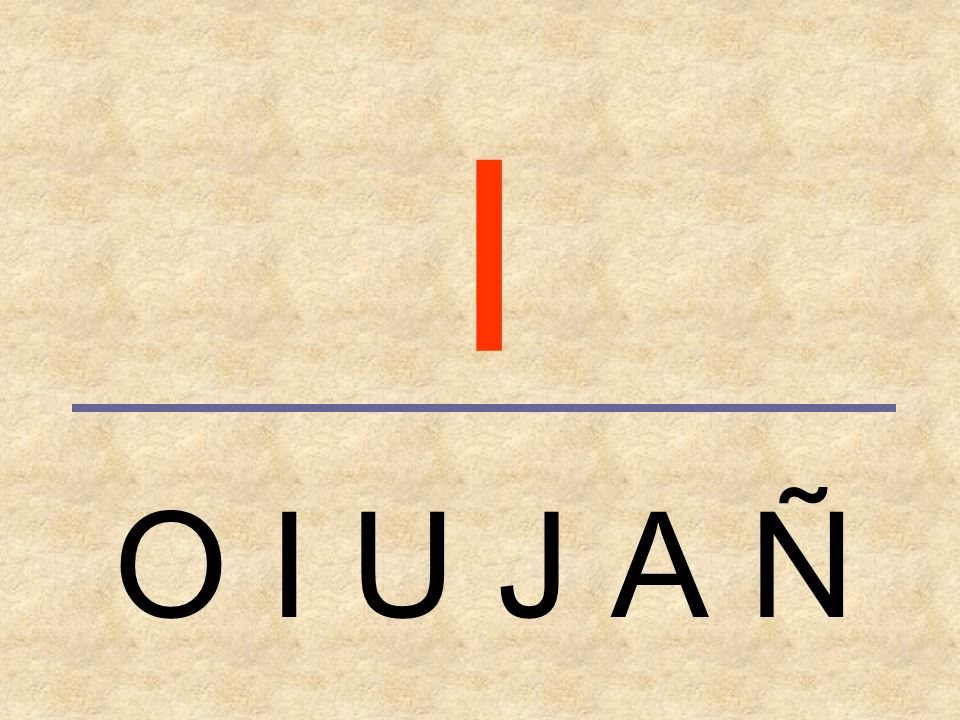 I O I U J A Ñ