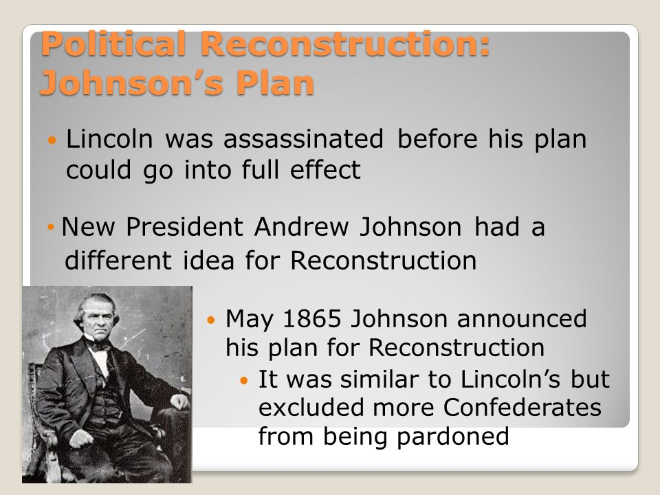 johnsons reconstruction failure following lincolns assassination essay The battle over reconstruction both northern anger over the assassination of president abraham lincoln as well as the concluded on may 16 with a failure to.