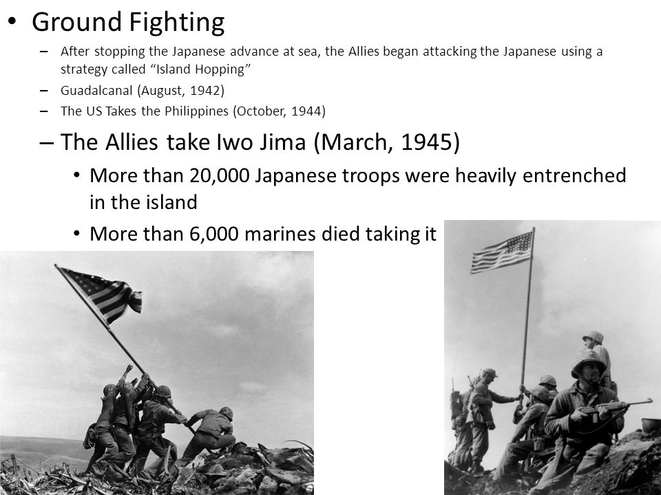 Ground Fighting The Allies take Iwo Jima (March, 1945)