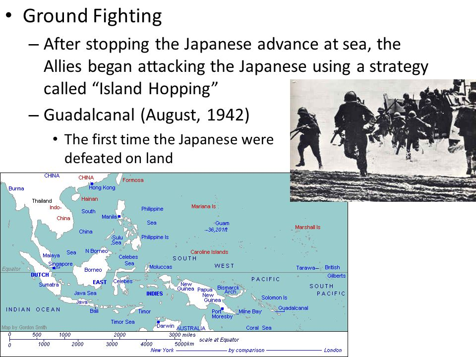 Ground Fighting After stopping the Japanese advance at sea, the Allies began attacking the Japanese using a strategy called Island Hopping