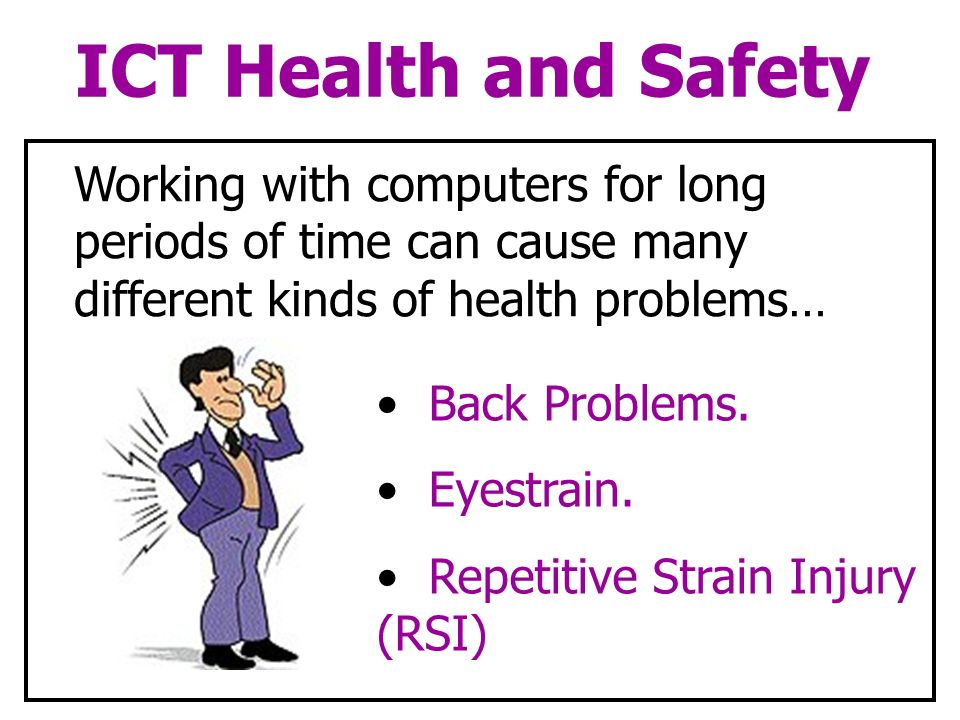 ict health and safety report We will also look at some of the medical conditions and health problems that prolonged use of ict devices can report any malfunctioning health and safety.