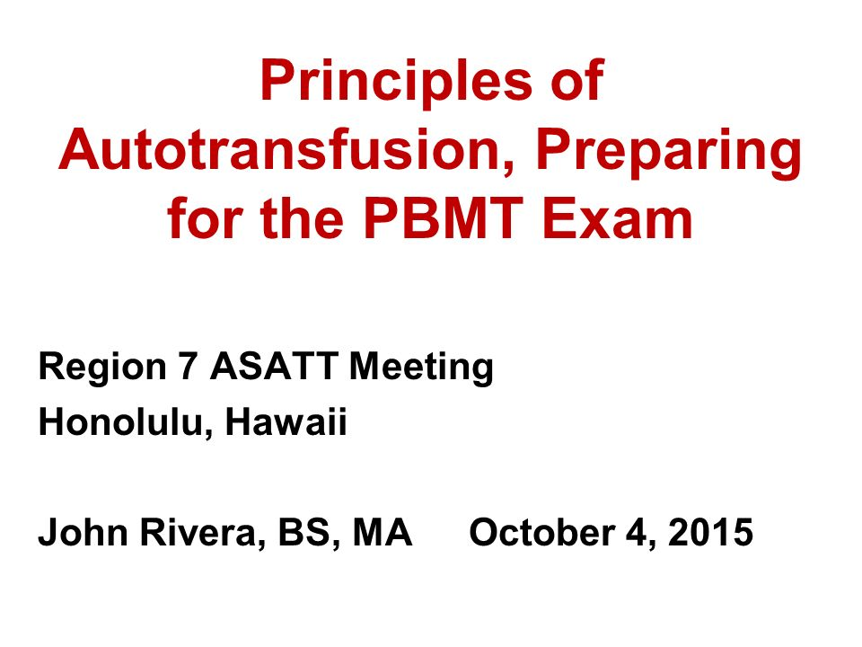 Principles of Autotransfusion, Preparing for the PBMT Exam - ppt ...
