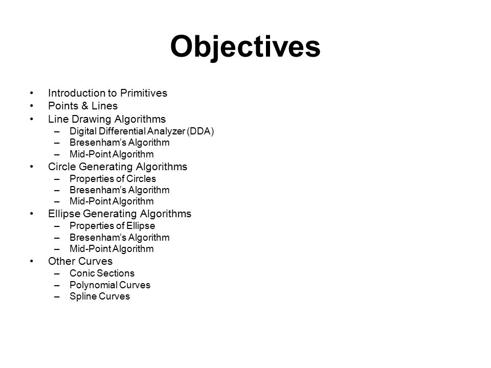 Objectives Introduction to Primitives Points & Lines