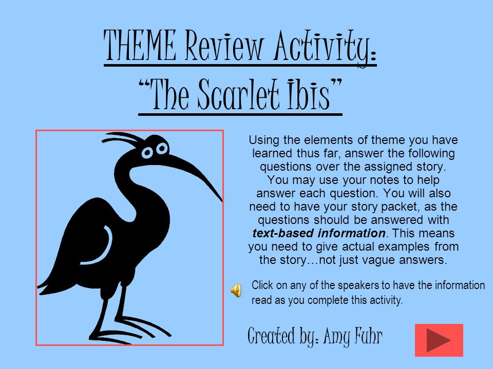 the scarlet ibis full text David cote will write a lyrical and humorous libretto full of southern gothic  the scarlet ibis was developed as part of  he wrote the text for paterson.