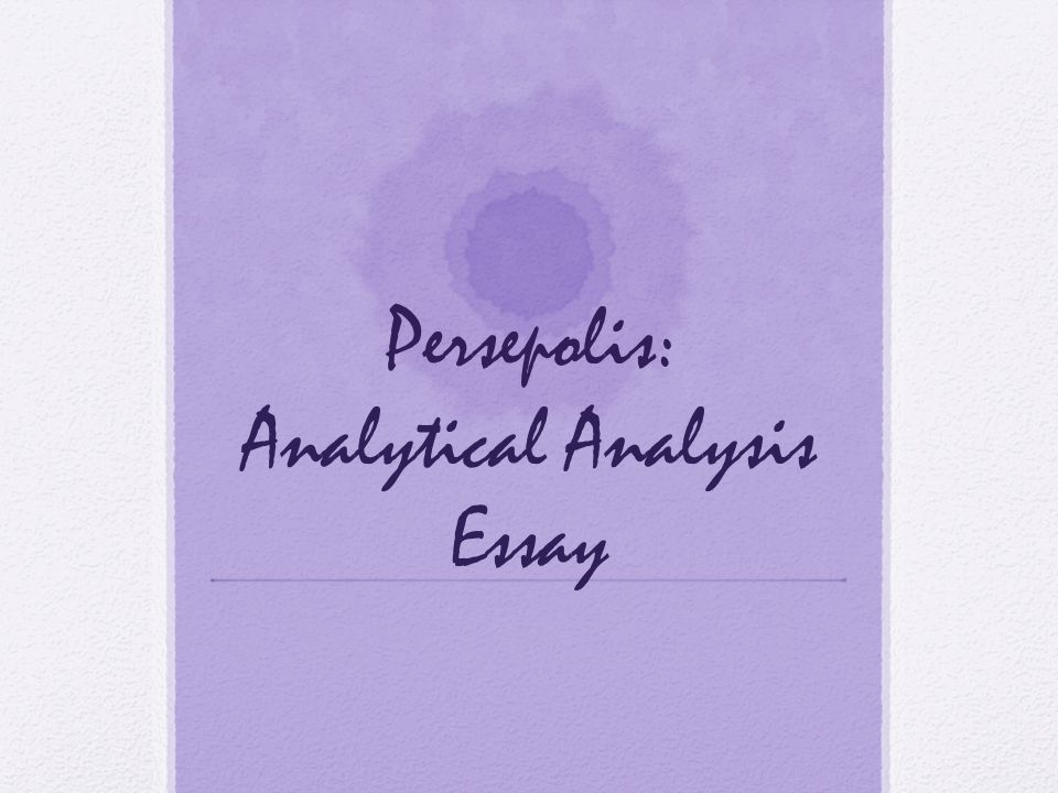 persepolis analytical analysis essay ppt video online  1 persepolis analytical analysis essay