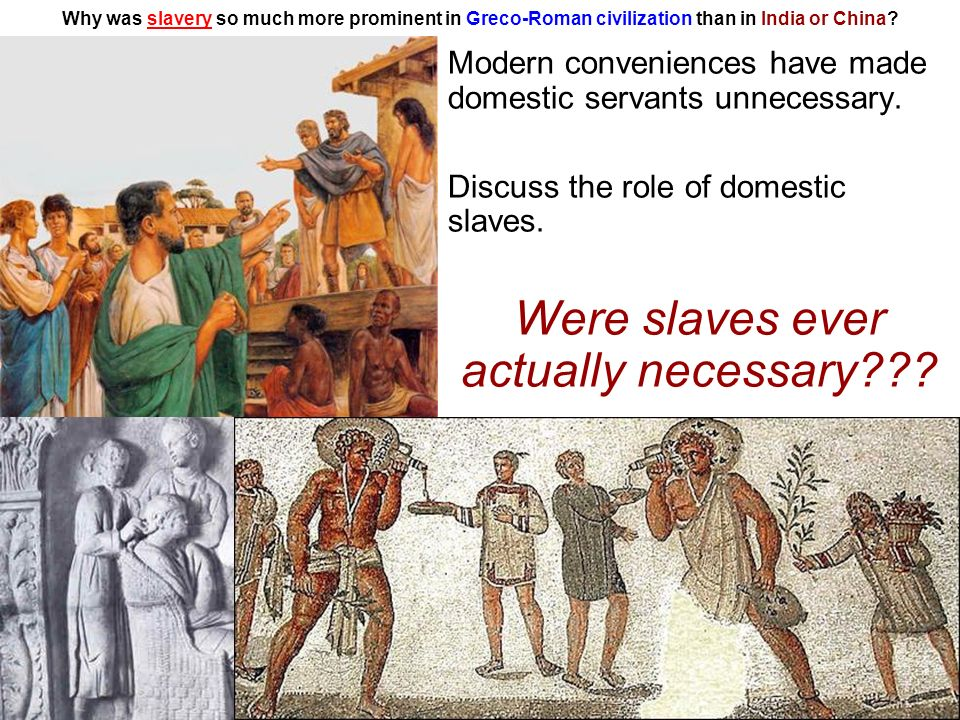 slavery in rome and china Slavery in rome underwent quite a few changes in the republic and the empire as a result of slave rebellions and other shifts in policy i would probably argue that there was more difference between slavery in rome at different time periods than there was between slavery in early rome and in the greek city states.
