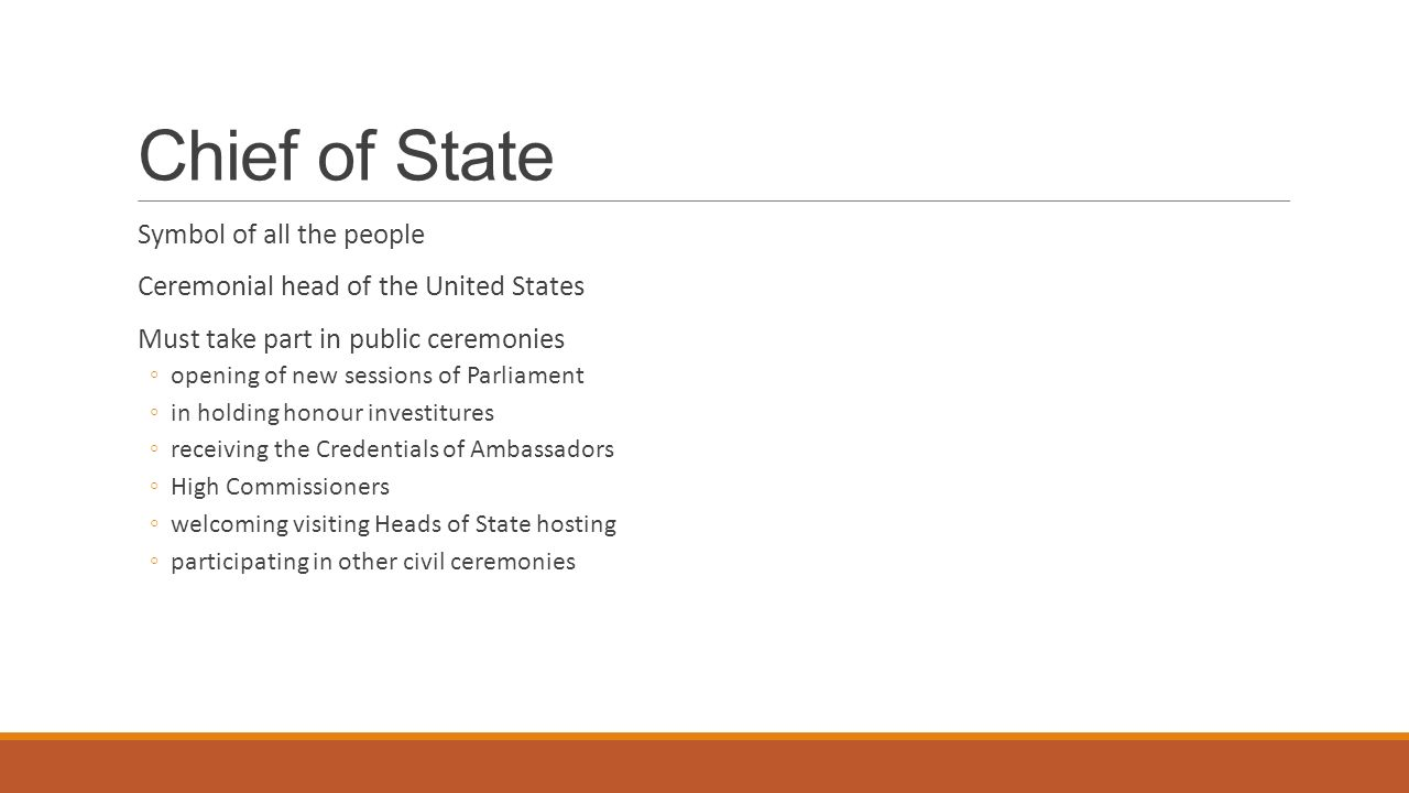 the role of a president as the chief of state in the united states The salary of the president of the united states is actually a token sum  considering the  job description: the secretary of state is appointed by the  president to serve as chief diplomatic representative of the us besides.