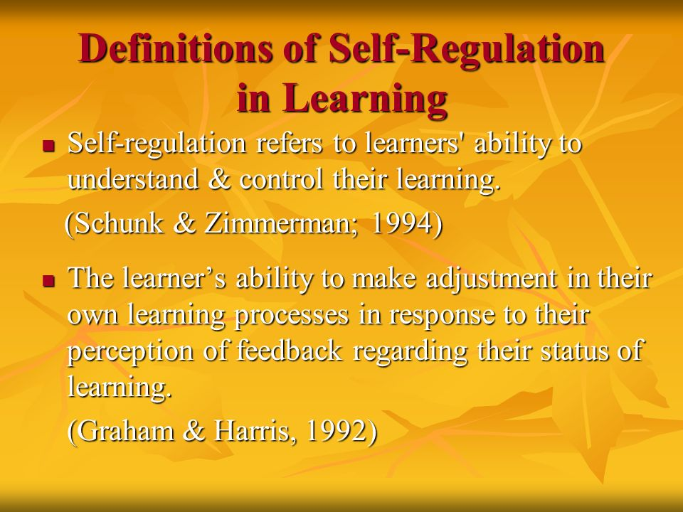 self regulation of learning Self-regulated learning (srl) refers to some rather specific ways that learners take control of their own learning learn to use the srl cycle to improve learning and tips for how to become a self-regulated learner.