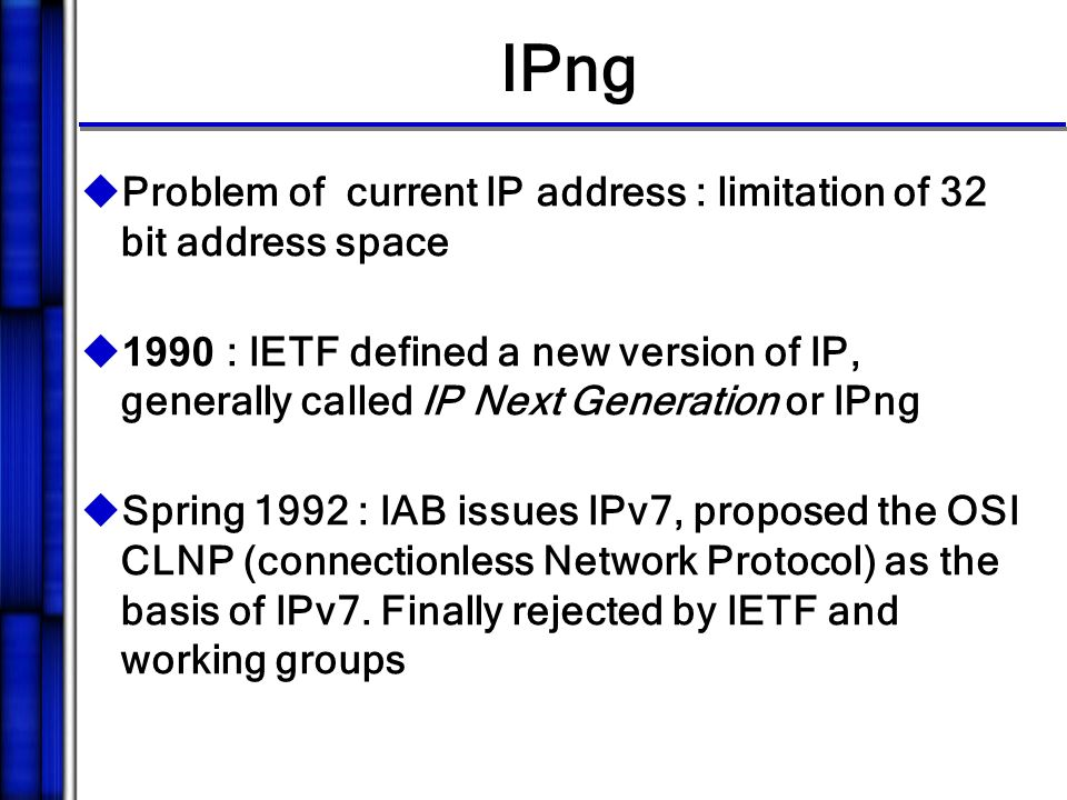 an analysis of the ipng a new version of internet protocol The purpose of this project is to conduct pure research into the implementation and management of the next generation internet protocol (ip) version 6 advanced network architecture: next generation ipv6 implementation ipv4 protocol creating many new features in ipng while.