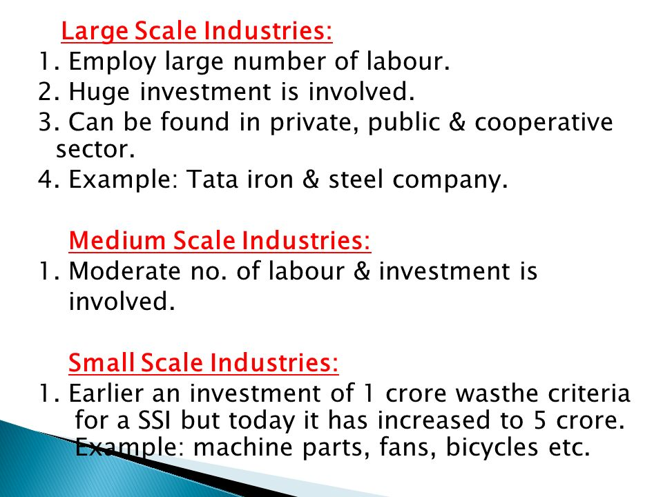 large scale industries 1 employ large number of labour 2