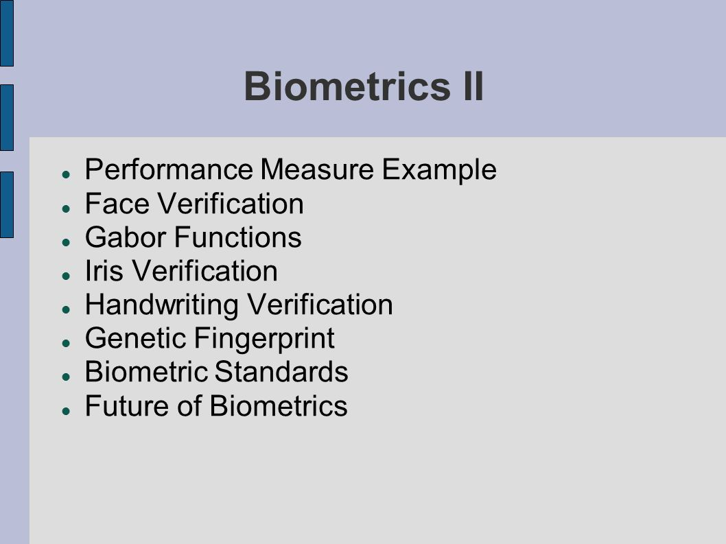 Biometrics II Performance Measure Example Face Verification