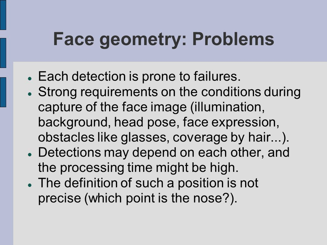 Face geometry: Problems