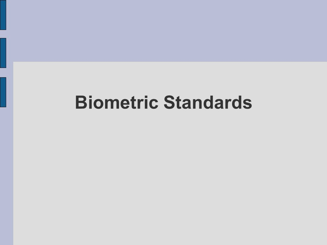 Biometric Standards