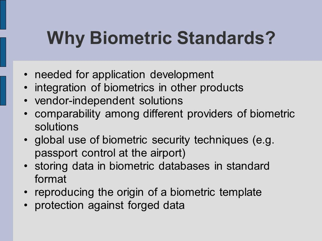 Why Biometric Standards