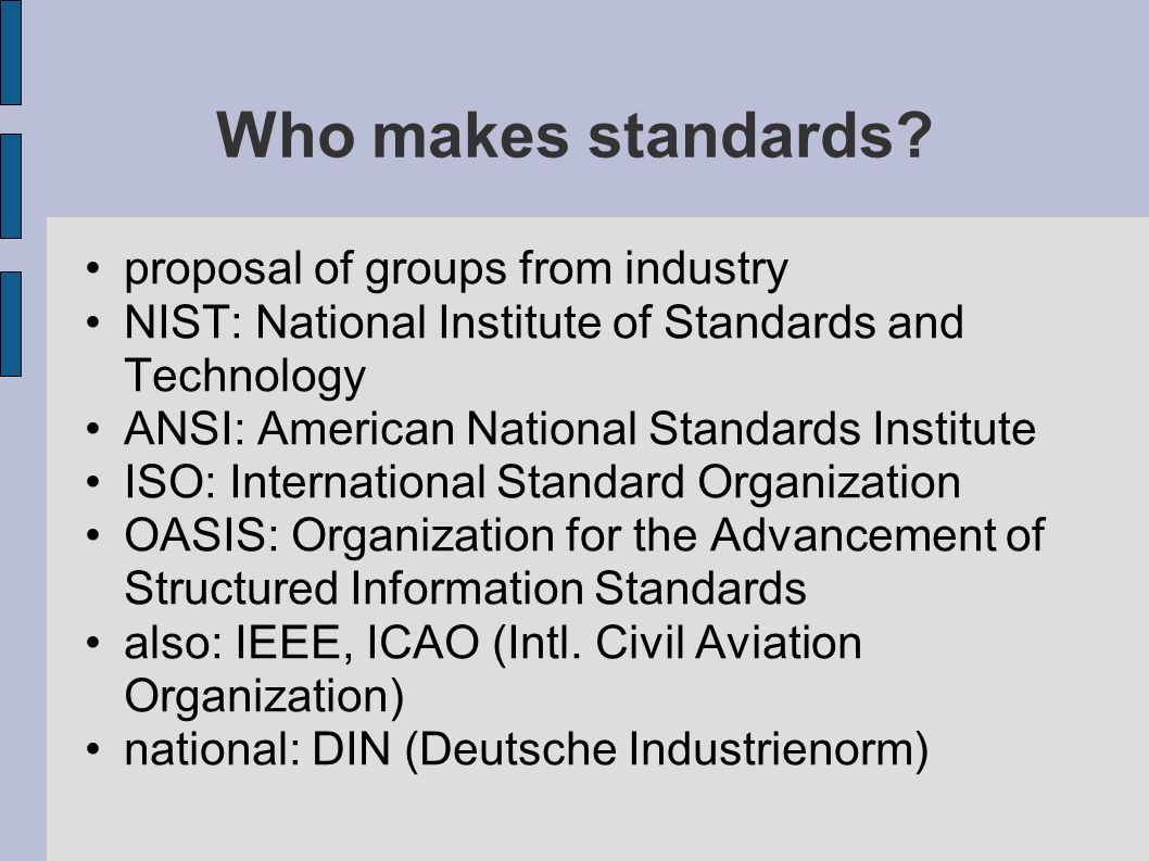 Who makes standards proposal of groups from industry