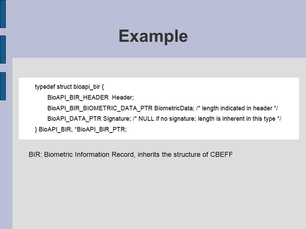 Example BIR: Biometric Information Record, inherits the structure of CBEFF