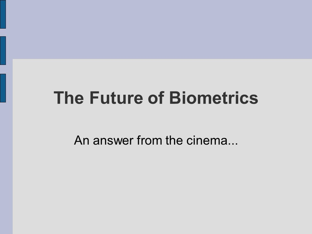 The Future of Biometrics