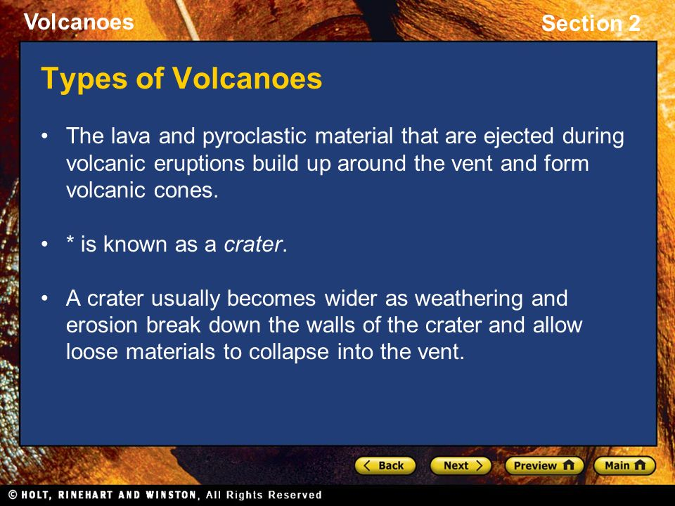 volcanoes the formation volcanic materials and types of eruption Principal types of volcanoes  this order of events--eruption, formation of cone and crater, lava flow--is a common sequence in the formation of cinder cones  shield volcanoes, the third type of volcano, are built almost entirely of fluid lava flows flow after flow pours out in all directions from a central summit vent, or group of.