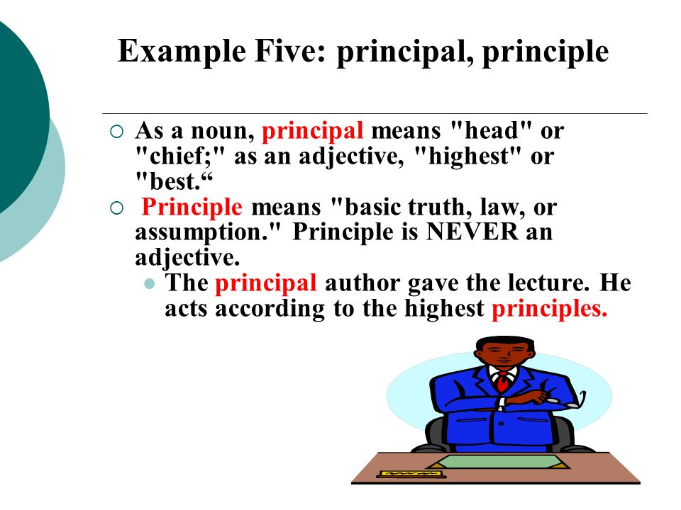 Example Five: principal, principle
