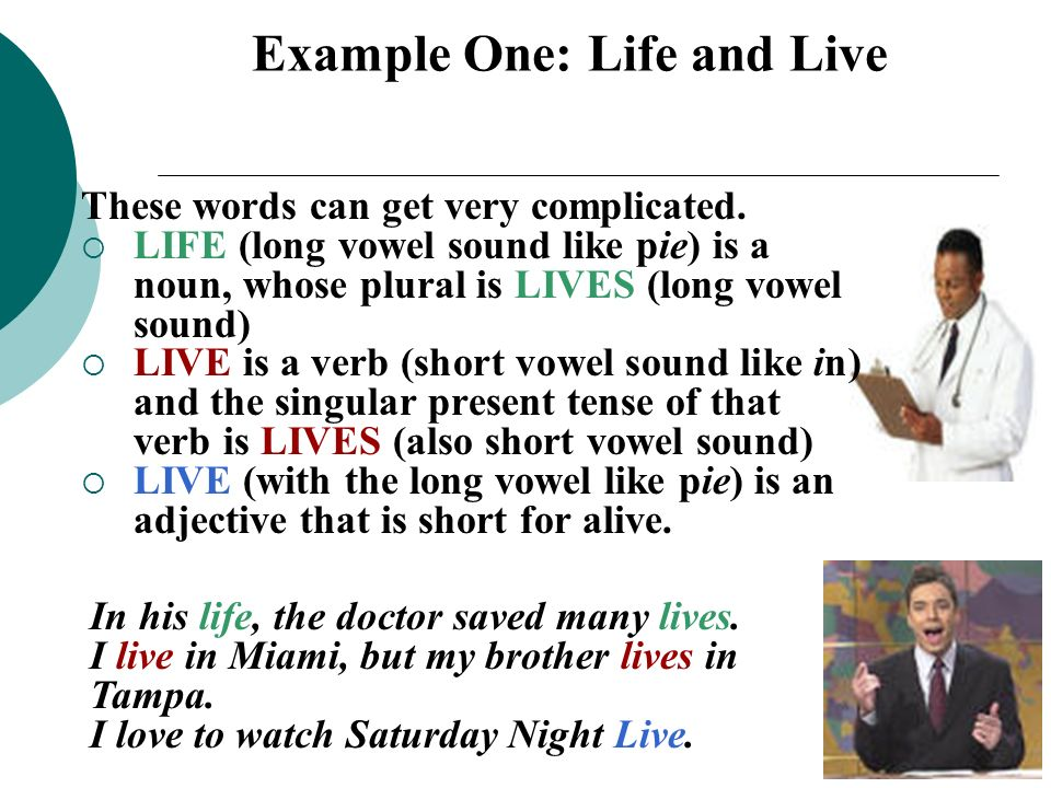 Example One: Life and Live