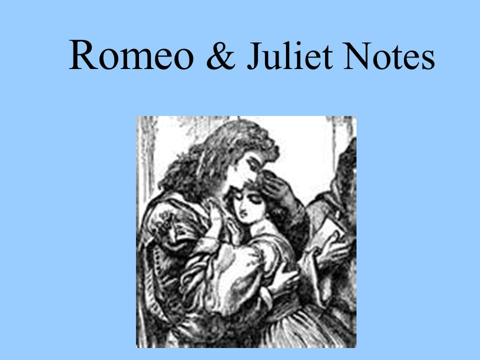 romeo and juliet act 3 notes Need help with act 3, scene 3 in william shakespeare's romeo and juliet  check out our revolutionary side-by-side summary and analysis.