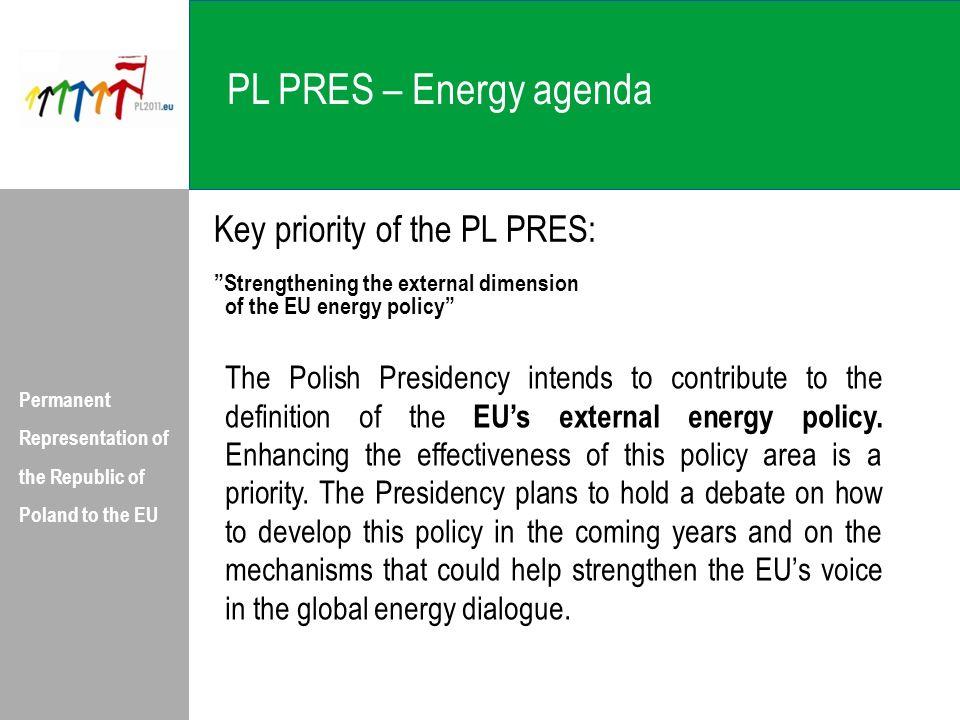 PL PRES – Energy agenda Key priority of the PL PRES:
